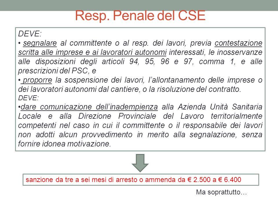 DEVE: segnalare al committente o al resp. dei lavori, previa contestazione scritta alle imprese e ai lavoratori autonomi interessati, le inosservanze