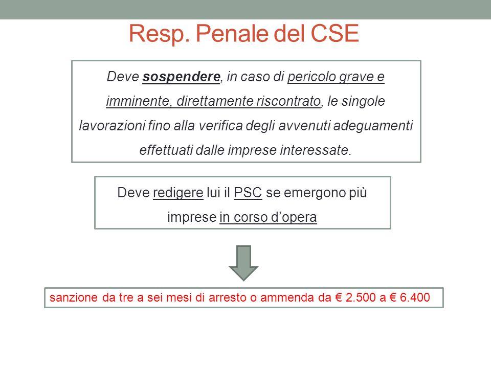 Resp. Penale del CSE Deve sospendere, in caso di pericolo grave e imminente, direttamente riscontrato, le singole lavorazioni fino alla verifica degli