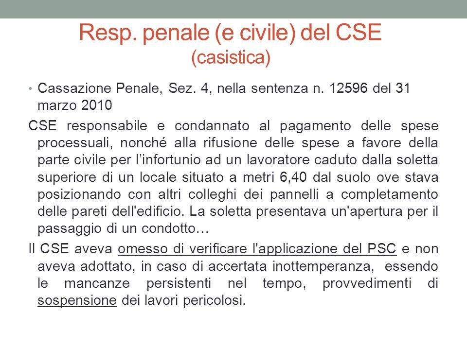 Resp. penale (e civile) del CSE (casistica) Cassazione Penale, Sez. 4, nella sentenza n. 12596 del 31 marzo 2010 CSE responsabile e condannato al paga