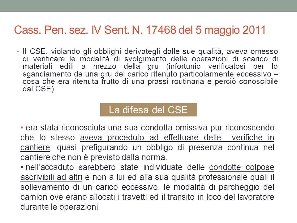 Cass. Pen. sez. IV Sent. N. 17468 del 5 maggio 2011 Il CSE, violando gli obblighi derivategli dalle sue qualità, aveva omesso di verificare le modalit