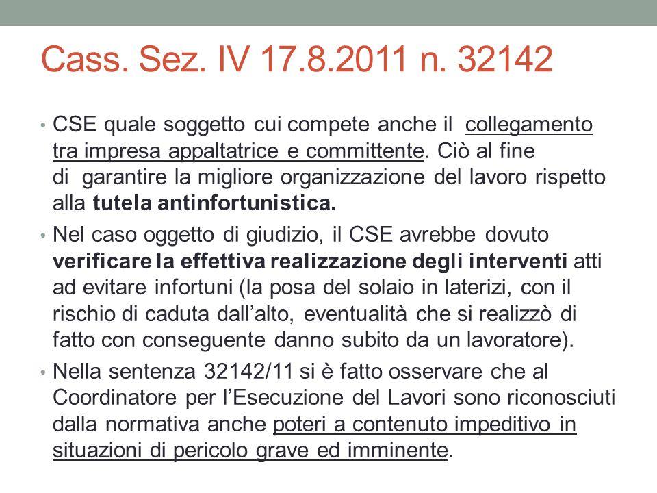 Cass. Sez. IV 17.8.2011 n. 32142 CSE quale soggetto cui compete anche il collegamento tra impresa appaltatrice e committente. Ciò al fine di garantire