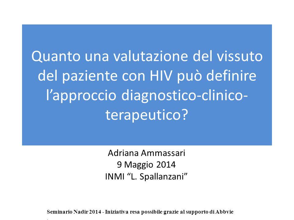 Quanto una valutazione del vissuto del paziente con HIV può definire l'approccio diagnostico-clinico- terapeutico.
