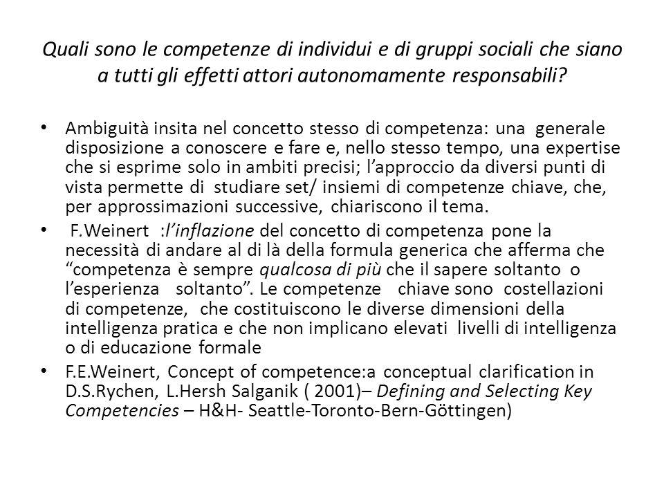 Quali sono le competenze di individui e di gruppi sociali che siano a tutti gli effetti attori autonomamente responsabili.