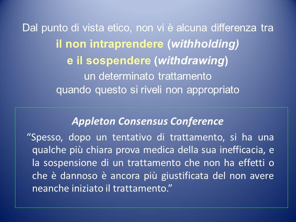 Dal punto di vista etico, non vi è alcuna differenza tra il non intraprendere (withholding) e il sospendere (withdrawing) un determinato trattamento q