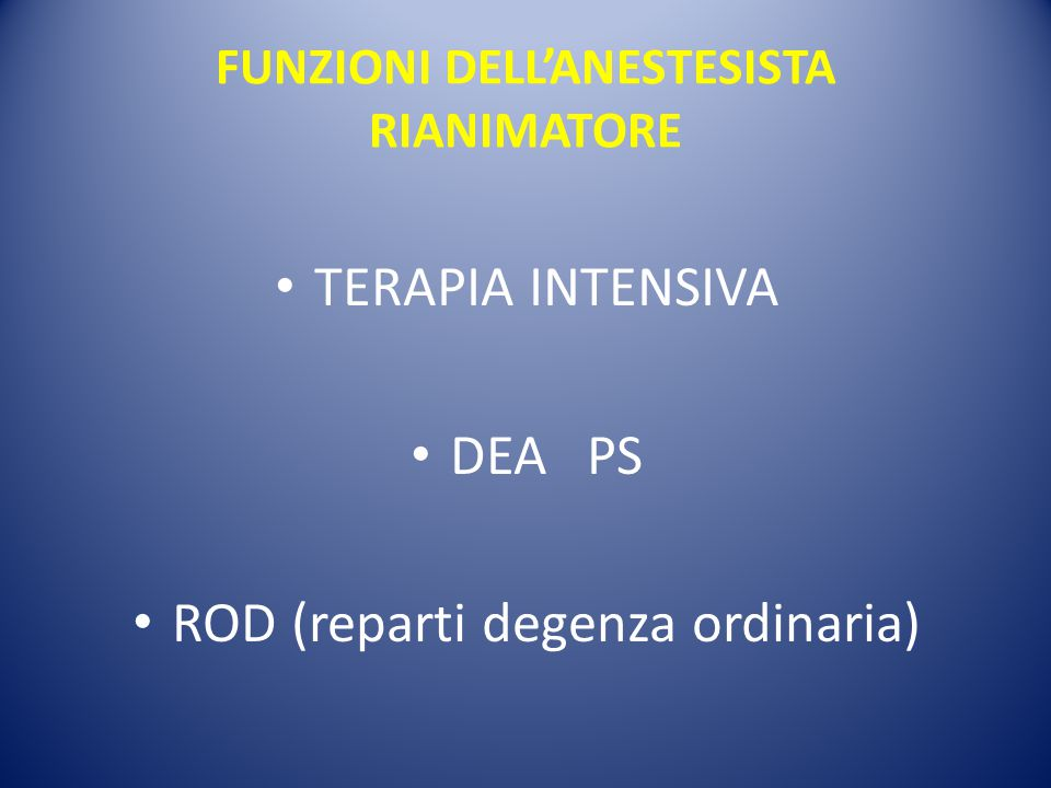 FUNZIONI DELL'ANESTESISTA RIANIMATORE TERAPIA INTENSIVA DEA PS ROD (reparti degenza ordinaria)