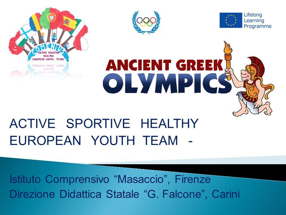 ACTIVE SPORTIVE HEALTHY EUROPEAN YOUTH TEAM - Istituto Comprensivo Masaccio , Firenze Direzione Didattica Statale G.