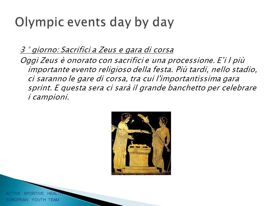 3 ° giorno: Sacrifici a Zeus e gara di corsa Oggi Zeus è onorato con sacrifici e una processione.