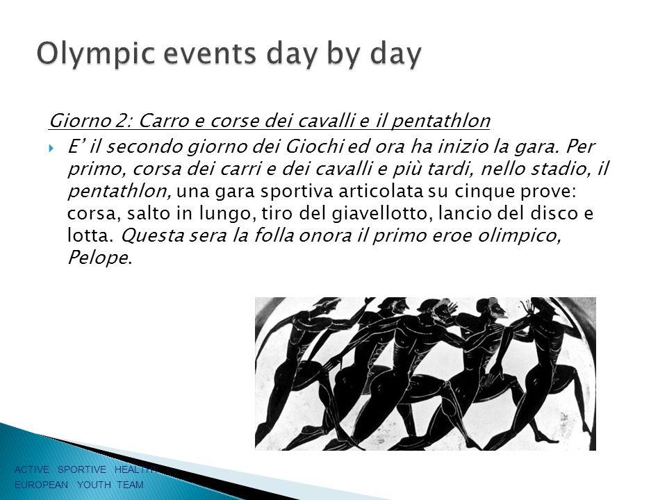Giorno 2: Carro e corse dei cavalli e il pentathlon  E' il secondo giorno dei Giochi ed ora ha inizio la gara.