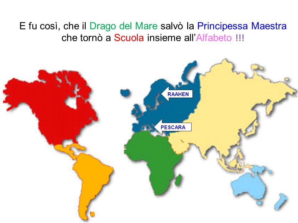 E fu così, che il Drago del Mare salvò la Principessa Maestra che tornò a Scuola insieme all'Alfabeto !!.