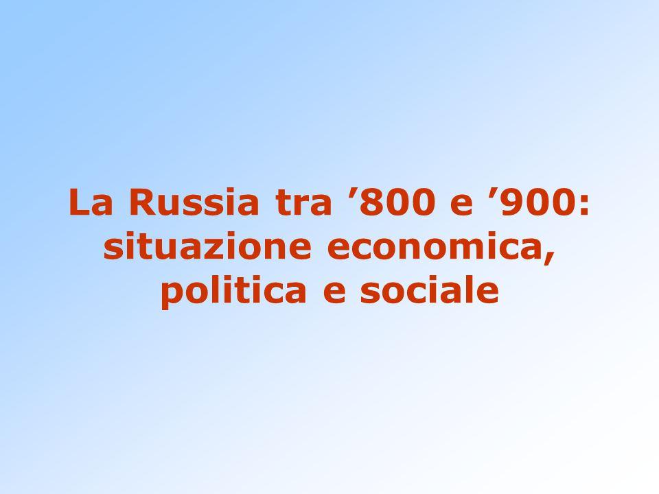 La Russia tra '800 e '900: situazione economica, politica e sociale