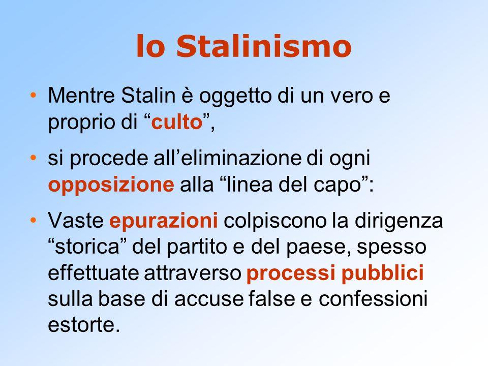 """lo Stalinismo Mentre Stalin è oggetto di un vero e proprio di """"culto"""", si procede all'eliminazione di ogni opposizione alla """"linea del capo"""": Vaste ep"""