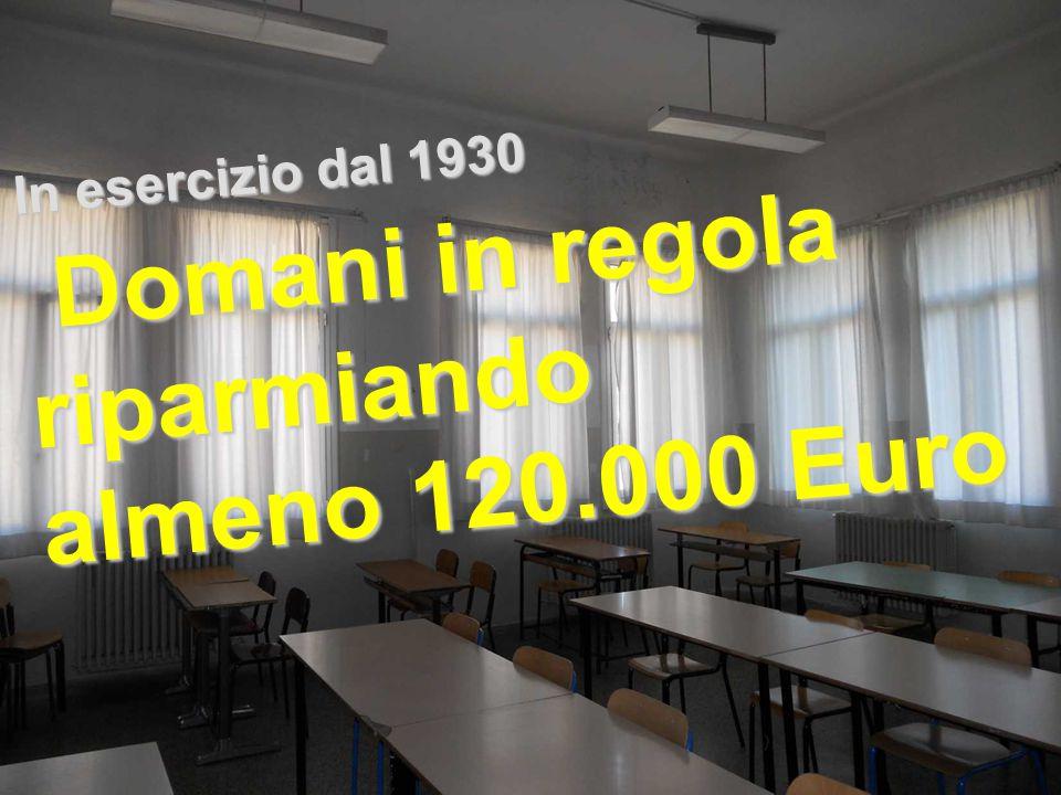 In esercizio dal 1930 Domani in regola riparmiando Domani in regola riparmiando almeno 120.000 Euro
