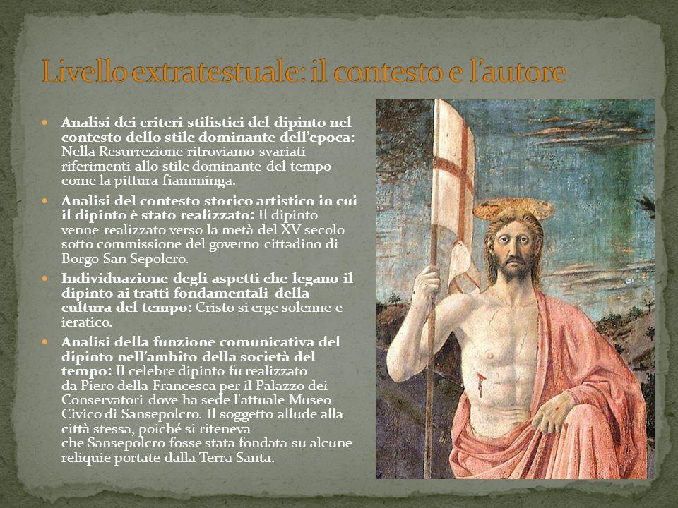 Analisi dei criteri stilistici del dipinto nel contesto dello stile dominante dell'epoca: Nella Resurrezione ritroviamo svariati riferimenti allo stil