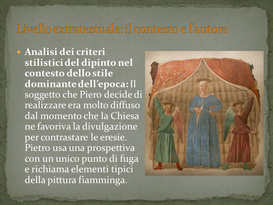 Analisi dei criteri stilistici del dipinto nel contesto dello stile dominante dell'epoca: Il soggetto che Piero decide di realizzare era molto diffuso