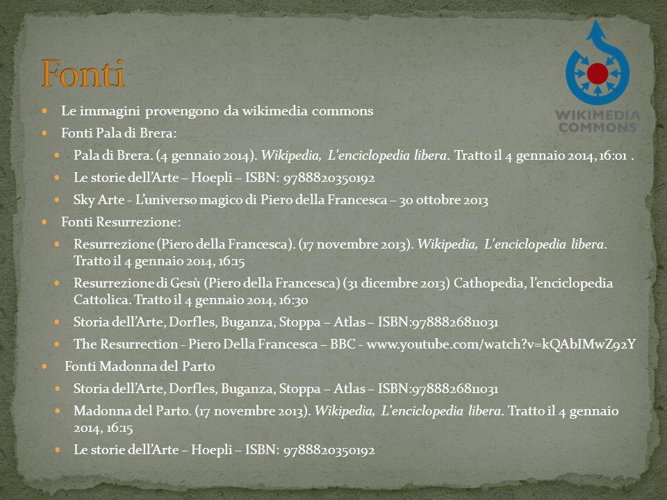 Le immagini provengono da wikimedia commons Fonti Pala di Brera: Pala di Brera. (4 gennaio 2014). Wikipedia, L'enciclopedia libera. Tratto il 4 gennai