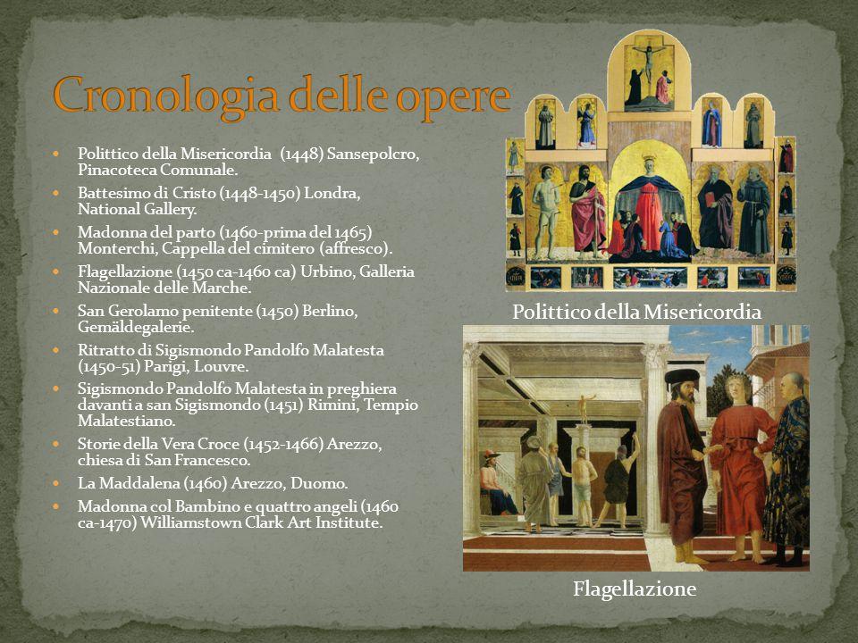 Polittico della Misericordia (1448) Sansepolcro, Pinacoteca Comunale. Battesimo di Cristo (1448-1450) Londra, National Gallery. Madonna del parto (146