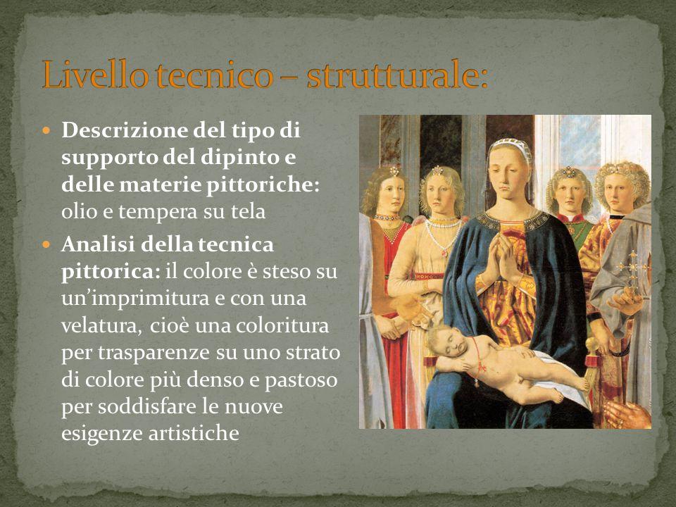 Descrizione del tipo di supporto del dipinto e delle materie pittoriche: olio e tempera su tela Analisi della tecnica pittorica: il colore è steso su