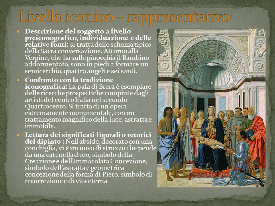 Descrizione del soggetto a livello preiconografico, individuazione e delle relative fonti: si tratta dello schema tipico della Sacra conversazione. At