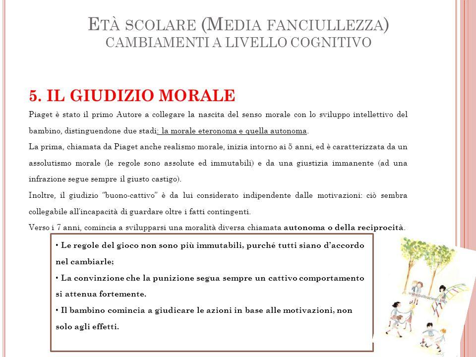 E TÀ SCOLARE (M EDIA FANCIULLEZZA ) CAMBIAMENTI A LIVELLO COGNITIVO 5.