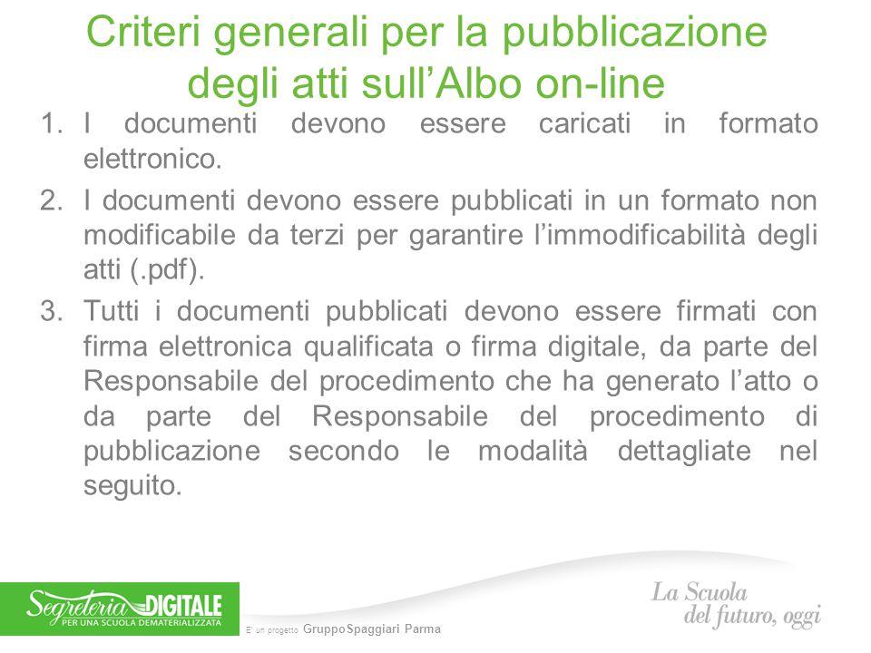 E' un progetto GruppoSpaggiari Parma Criteri generali per la pubblicazione degli atti sull'Albo on-line 1.I documenti devono essere caricati in formato elettronico.