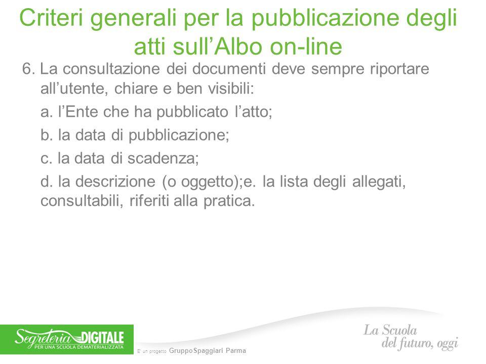 E' un progetto GruppoSpaggiari Parma Criteri generali per la pubblicazione degli atti sull'Albo on-line 6.