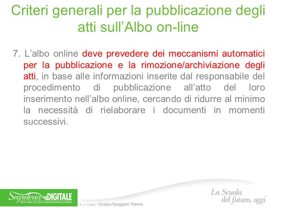 E' un progetto GruppoSpaggiari Parma Criteri generali per la pubblicazione degli atti sull'Albo on-line 7.
