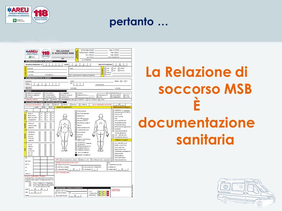 La Relazione di soccorso MSB (d'ora in avanti Relazione MSB ) deve essere compilata per ogni persona soccorsa anche in caso di soccorsi gestiti insieme a MSA e/o MSI (non deve quindi essere compilata in caso di missioni interrotte).