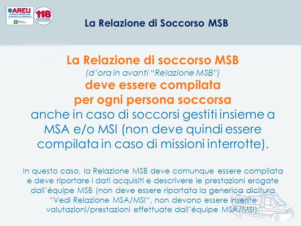 La Relazione di soccorso MSB deve essere compilata da un componente dell'équipe di soccorso MSB.