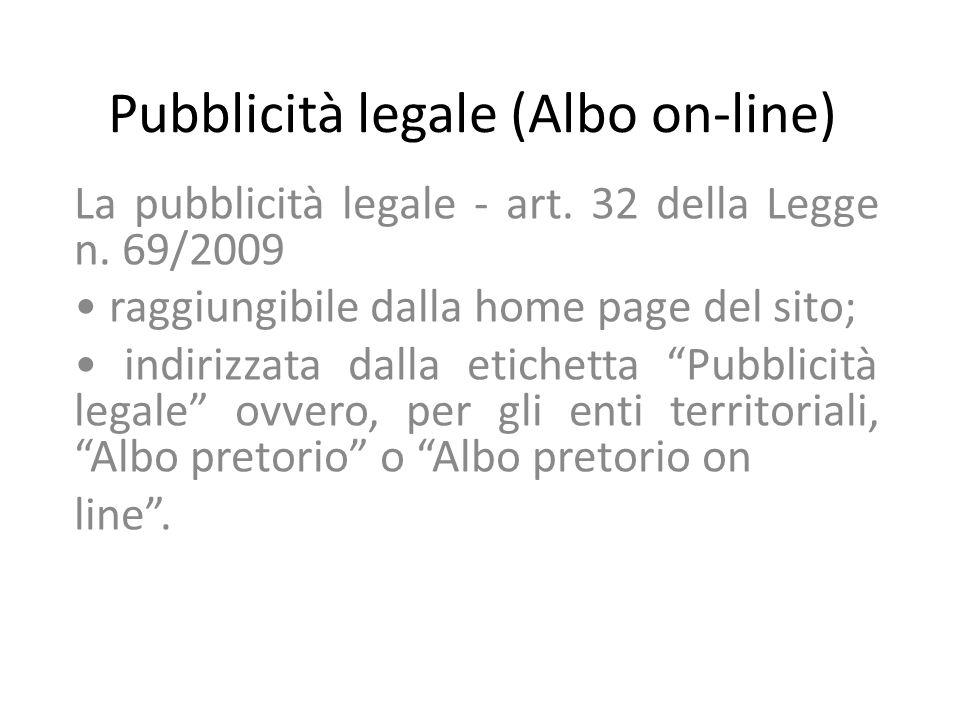Pubblicità legale (Albo on-line) La pubblicità legale - art. 32 della Legge n. 69/2009 raggiungibile dalla home page del sito; indirizzata dalla etich