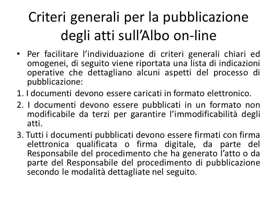Criteri generali per la pubblicazione degli atti sull'Albo on-line Per facilitare l'individuazione di criteri generali chiari ed omogenei, di seguito