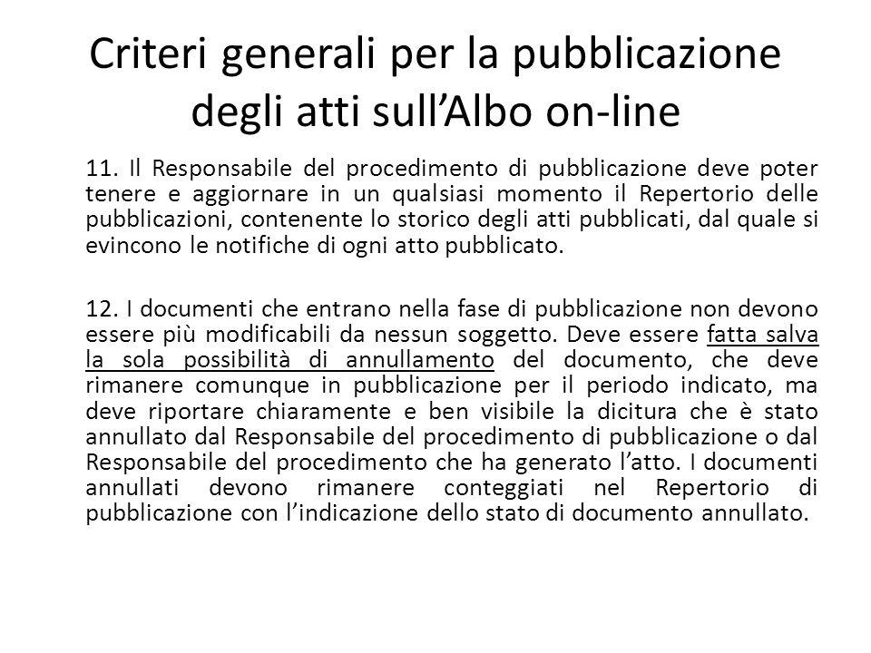 Criteri generali per la pubblicazione degli atti sull'Albo on-line 11. Il Responsabile del procedimento di pubblicazione deve poter tenere e aggiornar