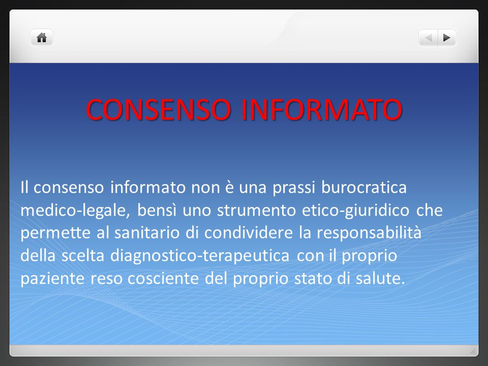 CONSENSO INFORMATO Costituzione italiana Art.13: inviolabilità della libertà personale Art.