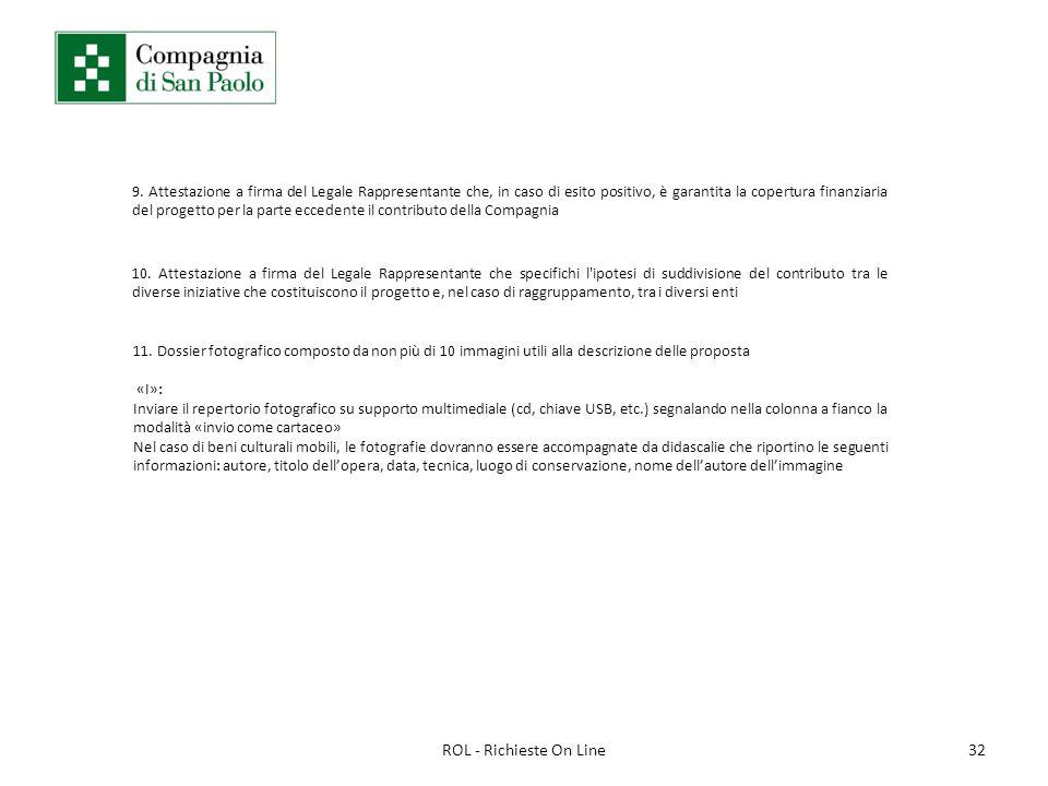 32ROL - Richieste On Line 10. Attestazione a firma del Legale Rappresentante che specifichi l'ipotesi di suddivisione del contributo tra le diverse in