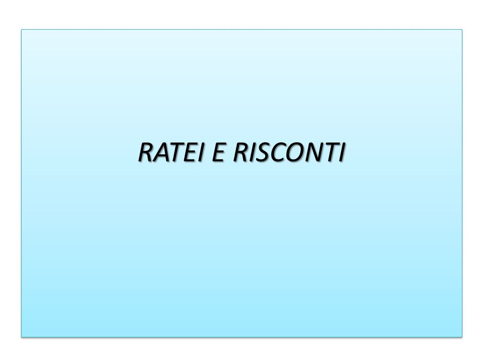 RATEI E RISCONTI