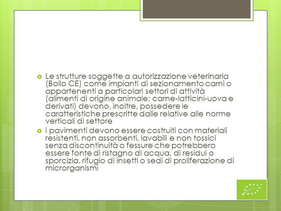  Le strutture soggette a autorizzazione veterinaria (Bollo CE) come impianti di sezionamento carni o appartenenti a particolari settori di attività (