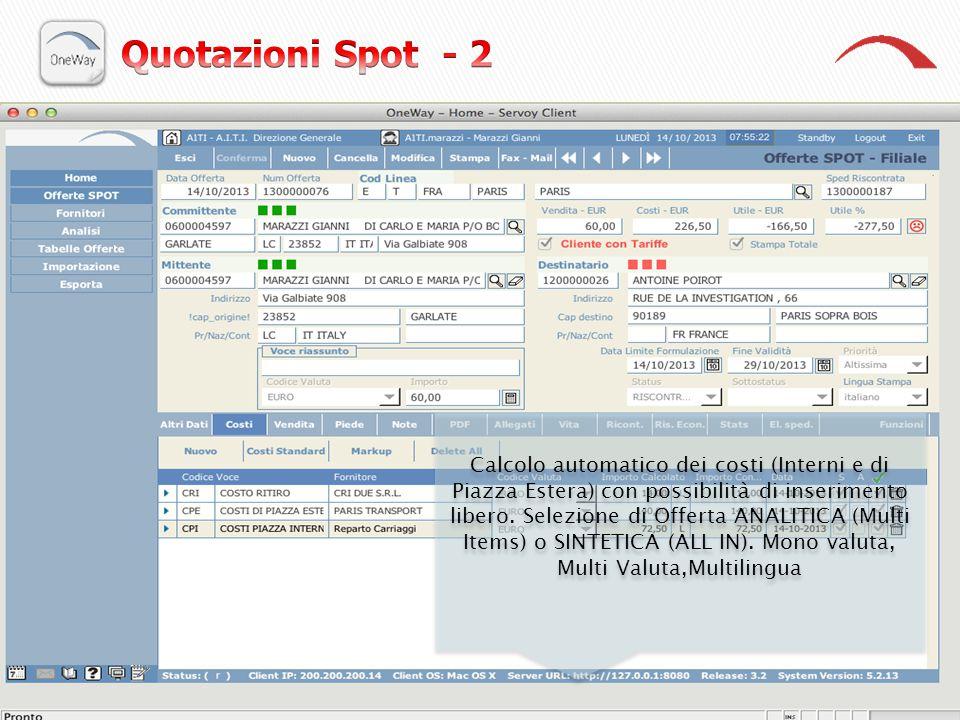 Calcolo automatico dei costi (Interni e di Piazza Estera) con possibilità di inserimento libero. Selezione di Offerta ANALITICA (Multi Items) o SINTET