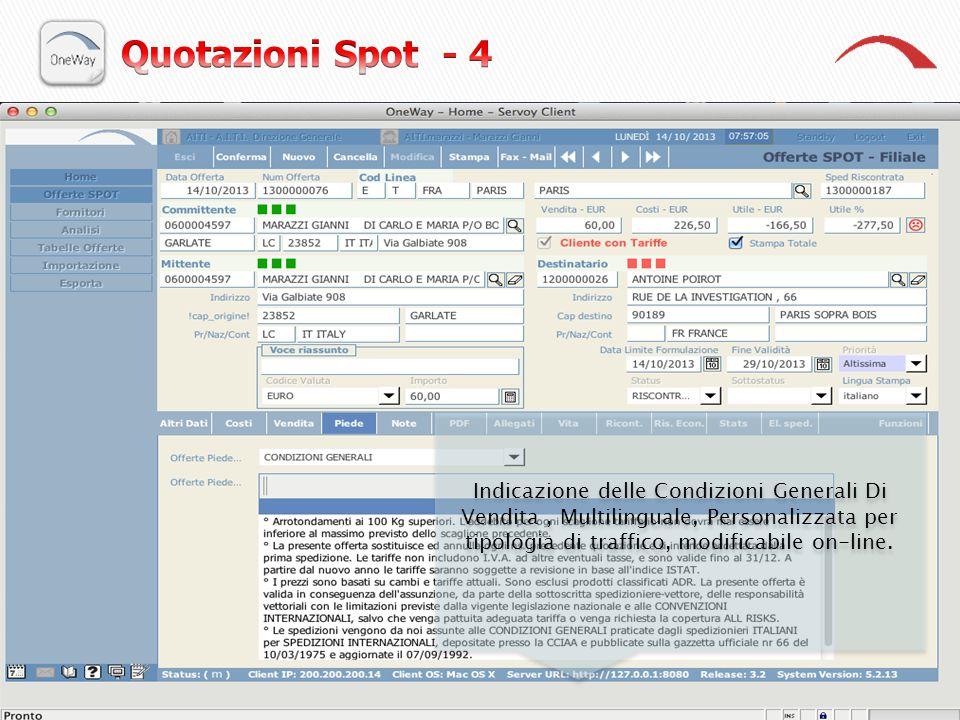 Indicazione delle Condizioni Generali Di Vendita, Multilinguale, Personalizzata per tipologia di traffico, modificabile on-line.