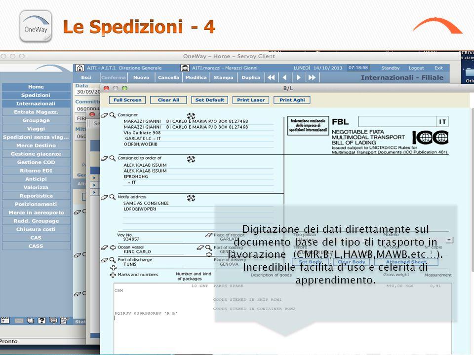 Digitazione dei dati direttamente sul documento base del tipo di trasporto in lavorazione (CMR,B/L,HAWB,MAWB,etc…). Incredibile facilità d'uso e celer
