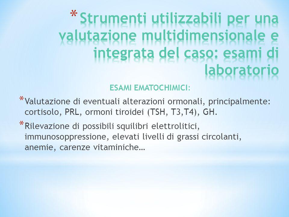 ESAMI EMATOCHIMICI: * Valutazione di eventuali alterazioni ormonali, principalmente: cortisolo, PRL, ormoni tiroidei (TSH, T3,T4), GH.