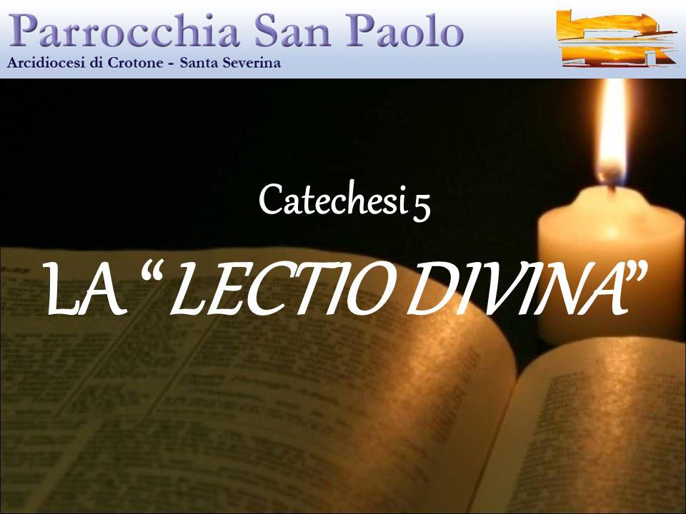 """Catechesi 5 LA """"LECTIO DIVINA"""""""