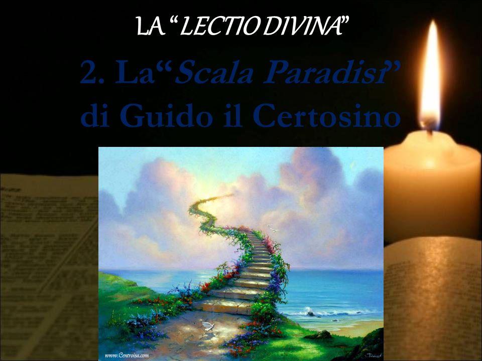 """LA """"LECTIO DIVINA"""" 2. La""""Scala Paradisi"""" di Guido il Certosino"""
