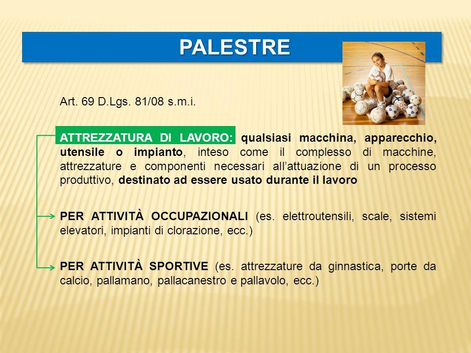 PALESTREPALESTRE Art.71 D.Lgs. 81/08 e s.m.i.