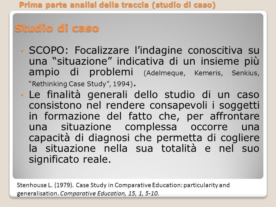 """Studio di caso SCOPO: Focalizzare l'indagine conoscitiva su una """"situazione"""" indicativa di un insieme più ampio di problemi (Adelmeque, Kemeris, Senki"""