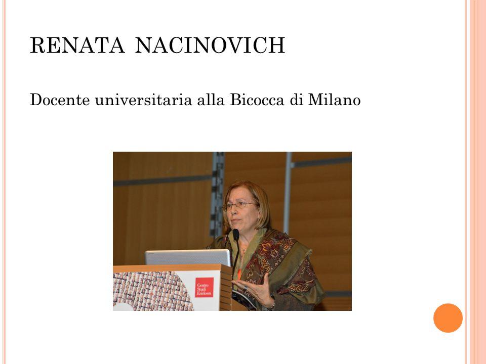 RENATA NACINOVICH Docente universitaria alla Bicocca di Milano