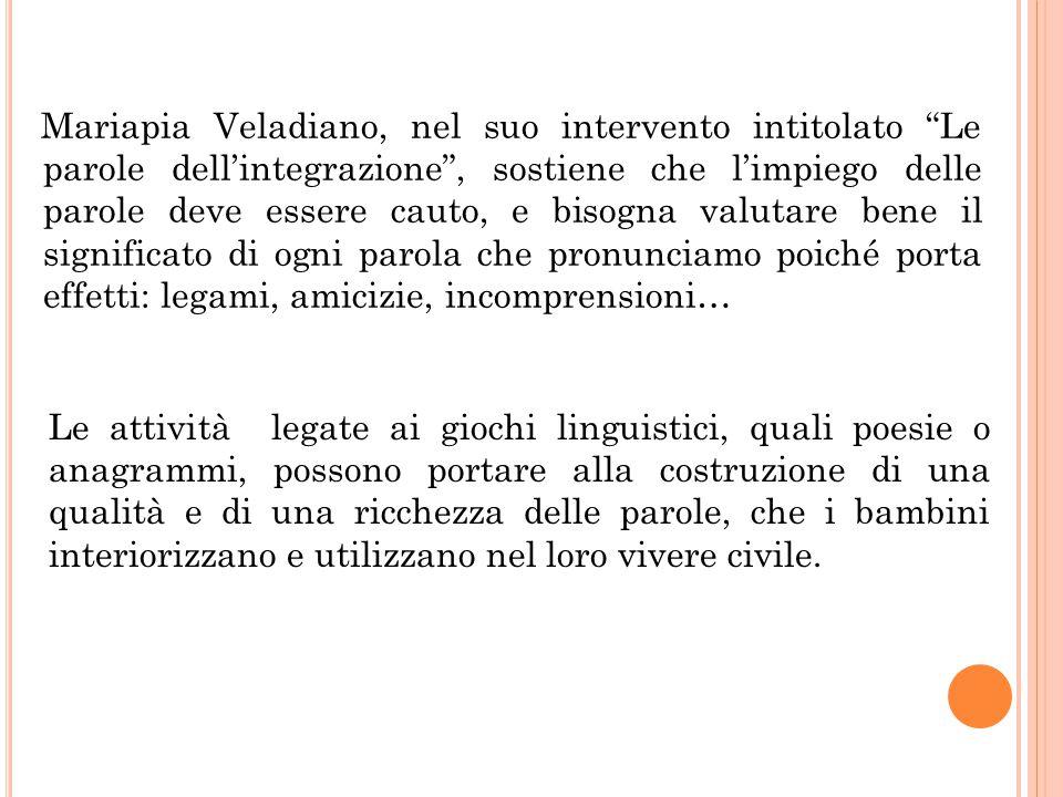 """Mariapia Veladiano, nel suo intervento intitolato """"Le parole dell'integrazione"""", sostiene che l'impiego delle parole deve essere cauto, e bisogna valu"""
