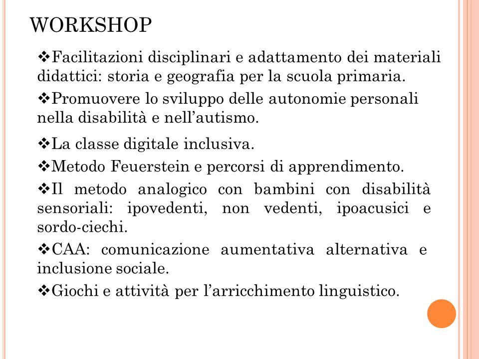WORKSHOP  Giochi e attività per l'arricchimento linguistico.  CAA: comunicazione aumentativa alternativa e inclusione sociale.  Il metodo analogico