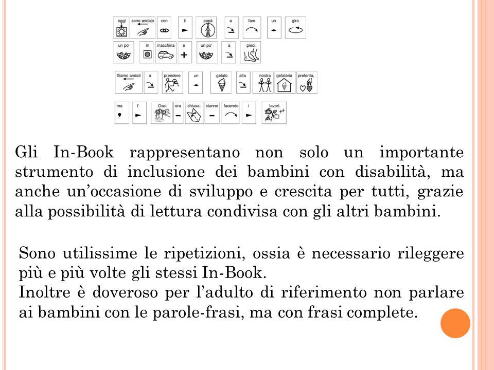 Gli In-Book rappresentano non solo un importante strumento di inclusione dei bambini con disabilità, ma anche un'occasione di sviluppo e crescita per