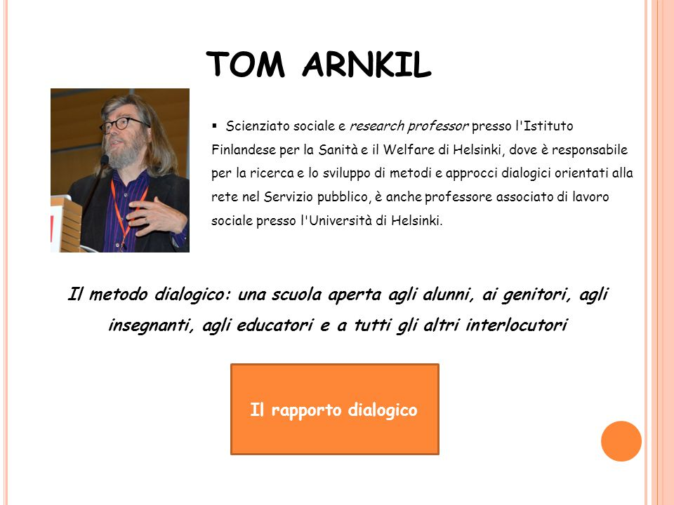 TOM ARNKIL  Scienziato sociale e research professor presso l'Istituto Finlandese per la Sanità e il Welfare di Helsinki, dove è responsabile per la r