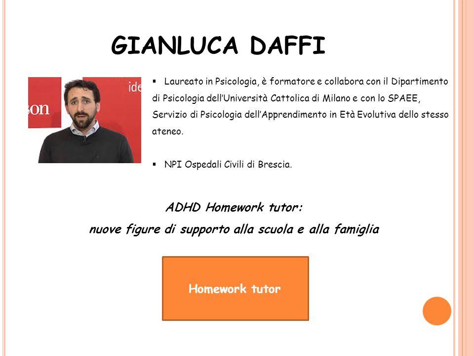 GIANLUCA DAFFI  Laureato in Psicologia, è formatore e collabora con il Dipartimento di Psicologia dell'Università Cattolica di Milano e con lo SPAEE,