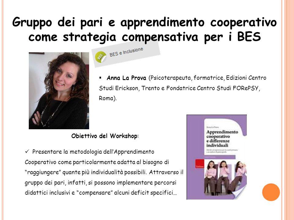 Gruppo dei pari e apprendimento cooperativo come strategia compensativa per i BES  Anna La Prova (Psicoterapeuta, formatrice, Edizioni Centro Studi E